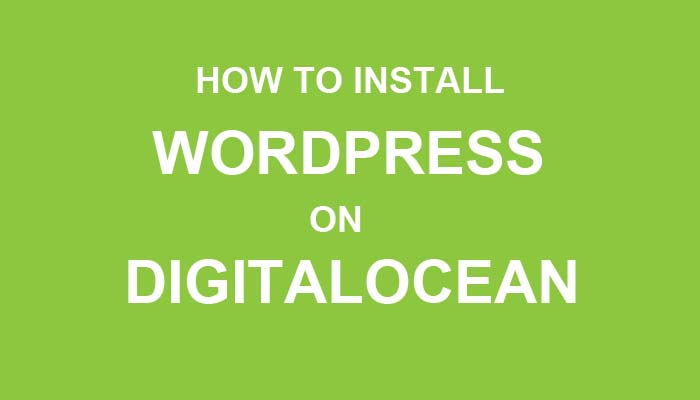 how to install wordpress on digitalocean